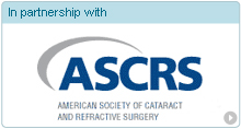 In partnership with The American Society of Cataract and Refractive Surgery (ASCRS)